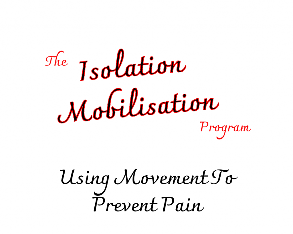 Isolation Mobilisation Program - Using Movement to Prevent Pain